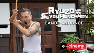 Ryuzo and the seven Henchmen Bande-annonce VF