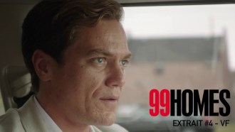 99 Homes Extrait (3) VF