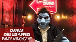 Carnage chez les Puppets Bande-annonce (3) VF